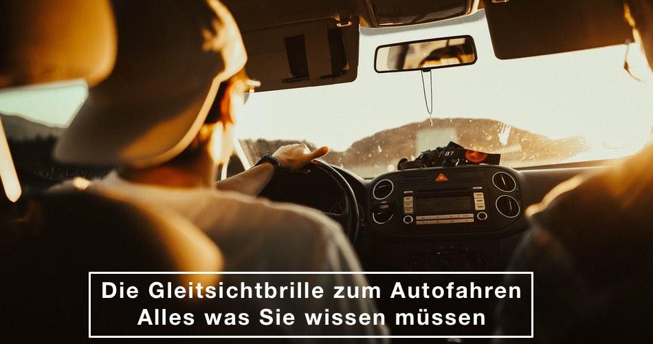 Das Bild zeigt einen Brillenträger im Auto und den Text Gleitsichtbrille zum Autofahren