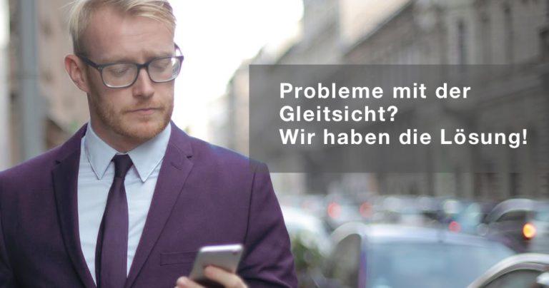 Probleme mit der Gleitsichtbrille und die passenden Lösungen